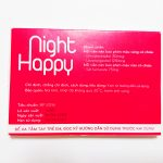 Thuốc tránh thai hàng nhày Night Happy là dòng sản phẩm ngừa thai hiệu quả cao, phù hợp với cơ địa người Việt Nam. Ngoài tác dụng ngừa thai thì nó còn có tác dụng giảm đau bụng kinh. điều hòa nội tiết tố trong cơ thể phụ nữ. Giúp giảm mụn, làm đẹp da.